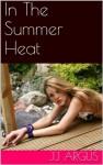 In The Summer Heat - J.J. Argus