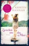 Zwischen uns das Meer (German Edition) - Kristin Hannah, Marie Rahn