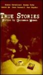 True Stories : Fiction by Uncommon Women - Grace Cavalieri, Susan Cole, Laura Qa