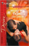 Hold Me Tight (Silhouette Desire) - Cait London