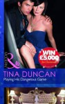 Playing His Dangerous Game - Tina Duncan