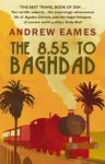 The 8.55 To Baghdad - Andrew Eames