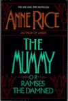 The Mummy, or Ramses the Damned - Anne Rice