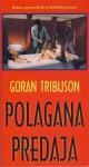 Polagana predaja - Goran Tribuson