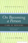 On Becoming a Person: A Therapist's View of Psychotherapy - Carl R. Rogers