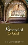 Reconciled to God - Daily Lenten Devotions - Amy Welborn