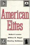 American Elites - Robert Lerner, Althea K. Nagai, Stanley Rothman