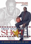 Trust Your Next SHOT: A Guide to a Life of Joy - Meadowlark Lemon, Lee Stuart, John McCollister, David Glass