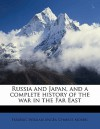Russia and Japan, and a Complete History of the War in the Far East - Frederic William Unger, Charles R. Morris