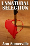 Unnatural Selection (Unnatural Selection #1) - Ann Somerville