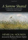 "A Sorrow Shared: A Combined Edition of the Nouwen Classics ""In Memoriam"" and ""A Letter of Consolation"" - Henri J.M. Nouwen, Barbara Brown Taylor"