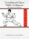 Traditional Chen Style Taijiquan: The Small Frame Method - A. Frank Shiery Fan Chun-Lei