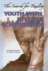 Youth with Juvenile Schizophrenia: The Search for Reality - Kenneth McIntosh, Phyllis Livingston