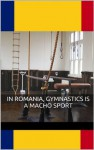 In Romania, Gymnastics Is a Macho Sport: Rough Foreign Jock Forces His Coach Into Submission (Handprints in Chalk on a Mat) - Ethan Scarsdale