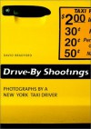 Drive by Shootings : Photographs by a New York Taxi Driver - David Bradford, Gerhard Waldherr