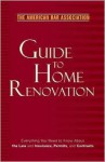 American Bar Association Legal Guide to Home Renovation: Everything You Need to Know About the Law and Insurance, Permits, and Contracts - The American Bar Association