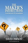 The Maker's Instructions: A New Look at the 10 Commandments - David Pawson