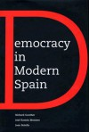Democracy in Modern Spain - Richard Gunther, José Ramon Montero, Joan Botella