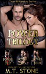 Power Trilogy: Power Trip, Power Play & Power Shift (Twin Billionaires Series) - M.T. Stone