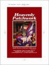 Heavenly Patchwork: Quilt Stories Stitched with Love - Judy Howard