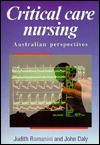 Critical Care Nursing: Australian Perspectives - Judith Romanini, John Daly