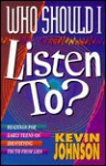 Who Should I Listen To? - Kevin Johnson