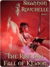 The Rise and Fall of Keidon - Shannon Rouchelle