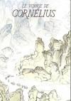 Le voyage de Cornelius (Le secret d'Orbae , #1) - François Place