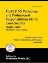 TExES (160) Pedagogy and Professional Responsibilities EC-12 Exam Secrets Study Guide: TExES Test Review for the Texas Examinations of Educator Standards - TExES Exam Secrets Test Prep Team