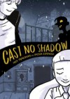Cast No Shadow - Nick Tapalansky, Anissa Espinosa
