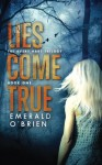 Lies Come True (The Avery Hart Trilogy) (Volume 1) - Emerald O'Brien