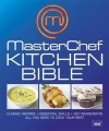 Masterchef Kitchen Bible. - Carolyn Humphries, Claire Tennant-Scull