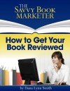 How to Get Your Book Reviewed - Dana Lynn Smith