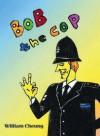 Bob the Cop - William Cheung