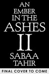 An Ember in the Ashes 2 - Sabaa Tahir