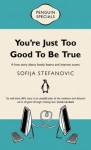 You're Just Too Good To Be True - Sofija Stefanovic