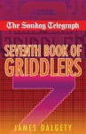 The Sunday Telegraph Seventh Book of Griddlers - Telegraph Group Limited, Daily Telegraph