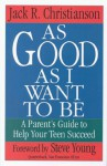 As Good as I Want to Be - Jack R. Christianson