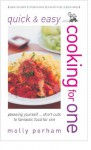 Quick and Easy Cooking for One - Molly Perham
