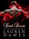 Dark Deceit: Dark Series 1 - Lauren Dawes