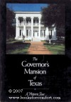 The Governor's Mansion of Texas: A Tour of Texas' Most Historic Home - Friends of Governor&S Mansion, Joe Bertram Frantz, Friends of Governor&S Mansion
