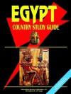 Egypt Country Study Guide - USA International Business Publications, USA International Business Publications