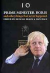 Prime Minister Boris--And Other Things That Never Happened - Iain Dale, Duncan Brack