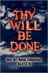 Thy Will Be Done - David Templeton