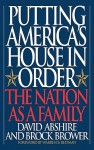 Putting America's House in Order: The Nation as a Family - David M. Abshire, Brock Brower