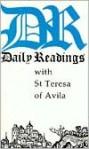 Daily Readings with St. Teresa of Avila - Teresa of Ávila, Sister Mary, Ruth Burrows