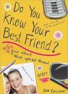 Do You Know Your Best Friend? - Dan Carlinsky
