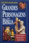 Grandes Personagens da Bíblia - Reader's Digest Association