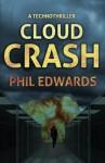 Cloud Crash: A Technothriller - Phil Edwards