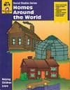 Homes Around the World: Grade K-1 - Jo Ellen Moore